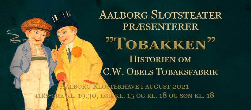 "Aalborg Slotsteater præsenterer ""Tobakken"""